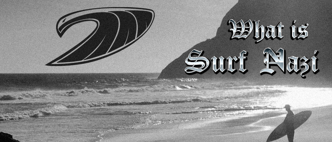 What is Surf Nazi?